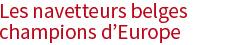 Les navetteurs belges champions d'Europe